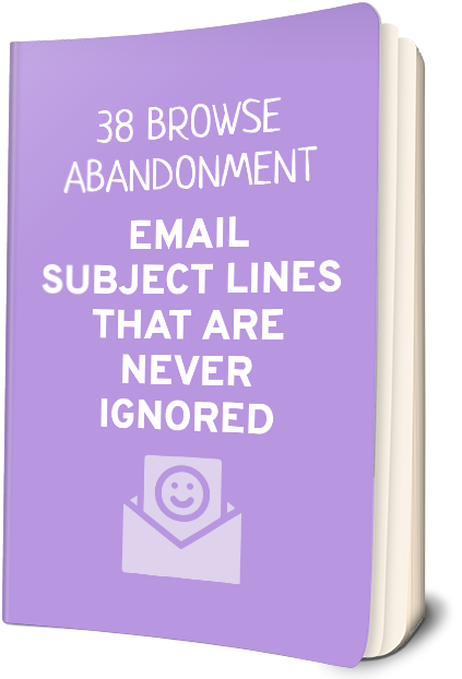 38 Browse Abandonment Email Subject Lines That Are Never Ignored